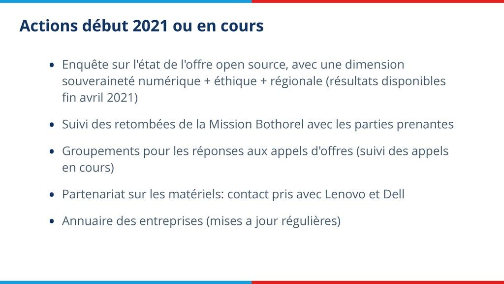 Actions début 2021 ou en cours • Enquête sur l'...