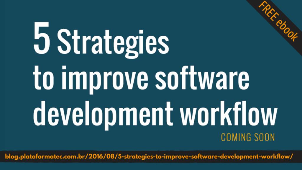 blog.plataformatec.com.br/2016/08/5-strategies-...