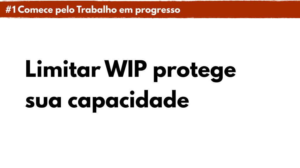Limitar WIP protege sua capacidade #1 Comece pe...
