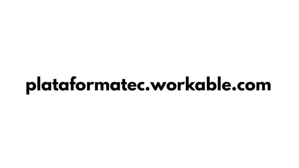 plataformatec.workable.com