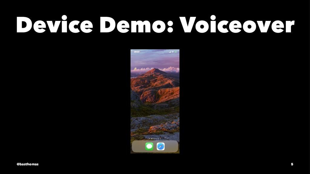 Device Demo: Voiceover @basthomas 5