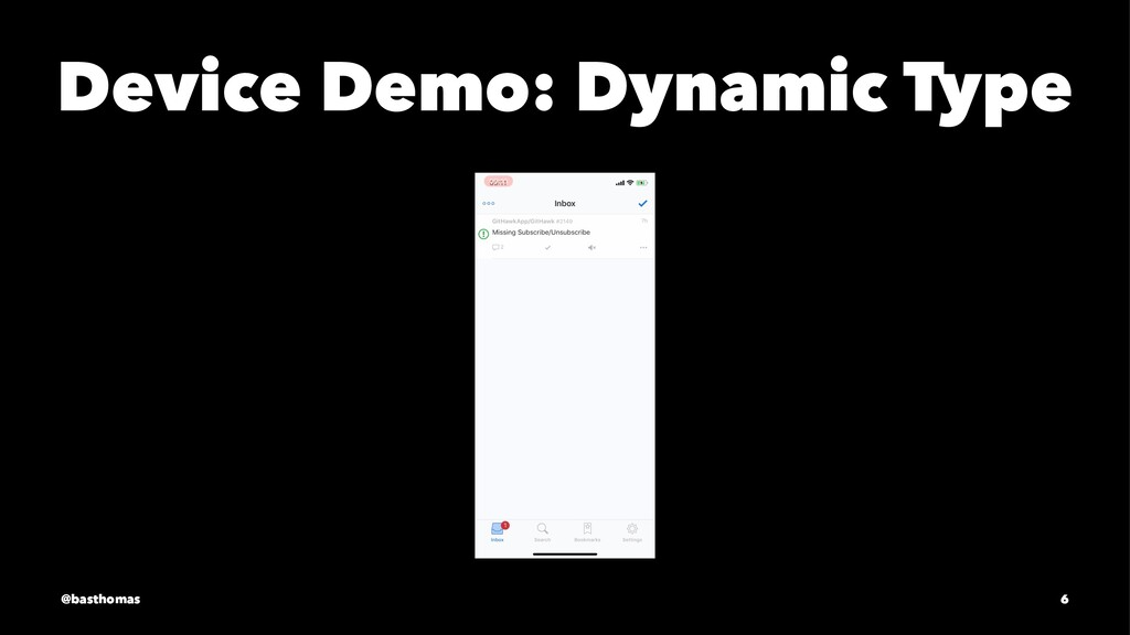 Device Demo: Dynamic Type @basthomas 6
