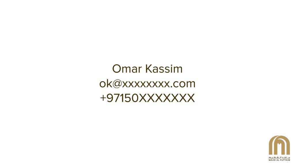 Omar Kassim ok@xxxxxxxx.com +97150XXXXXXX