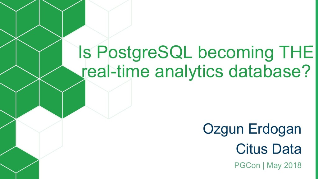 Is PostgreSQL becoming THE real-time analytics ...
