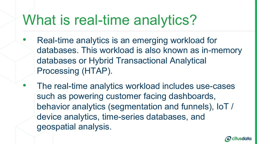 What is real-time analytics? •  Real-time analy...