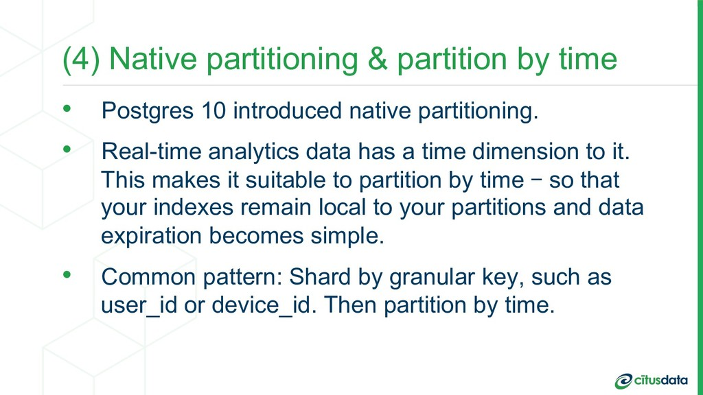 (4) Native partitioning & partition by time •  ...