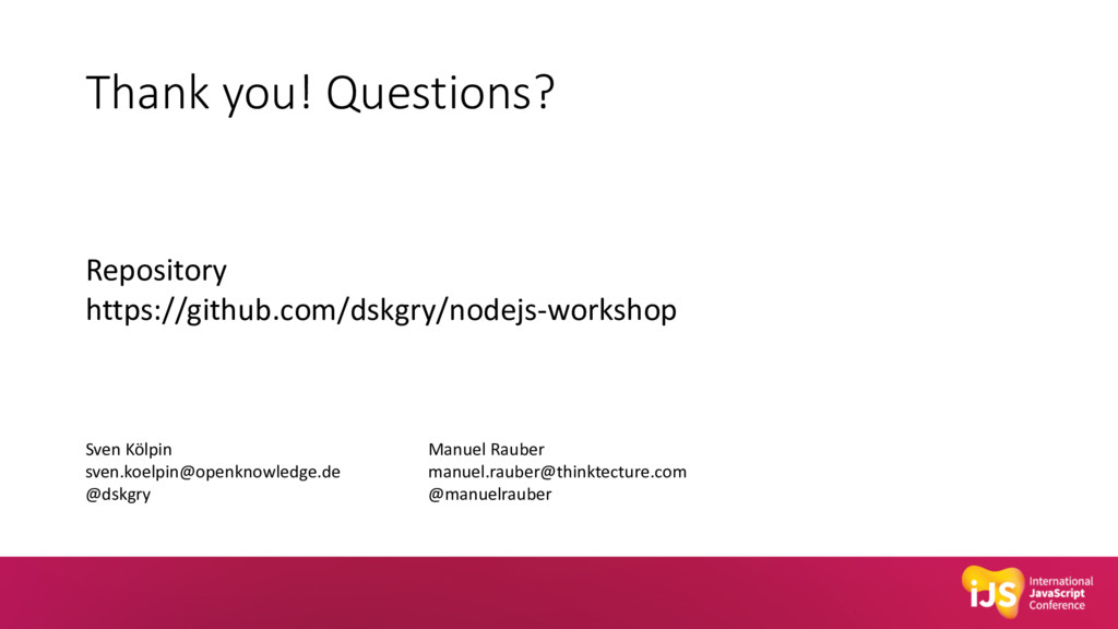 Thank you! Questions? Repository https://github...