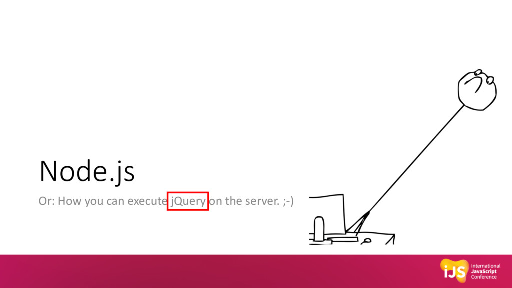 Node.js Or: How you can execute jQuery on the s...