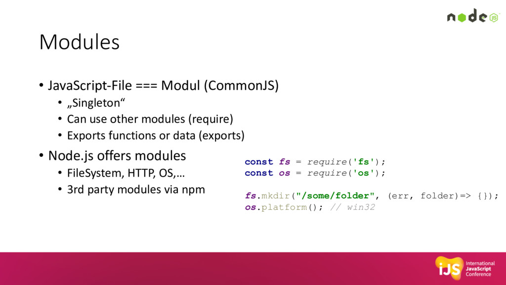 Modules • JavaScript-File === Modul (CommonJS) ...