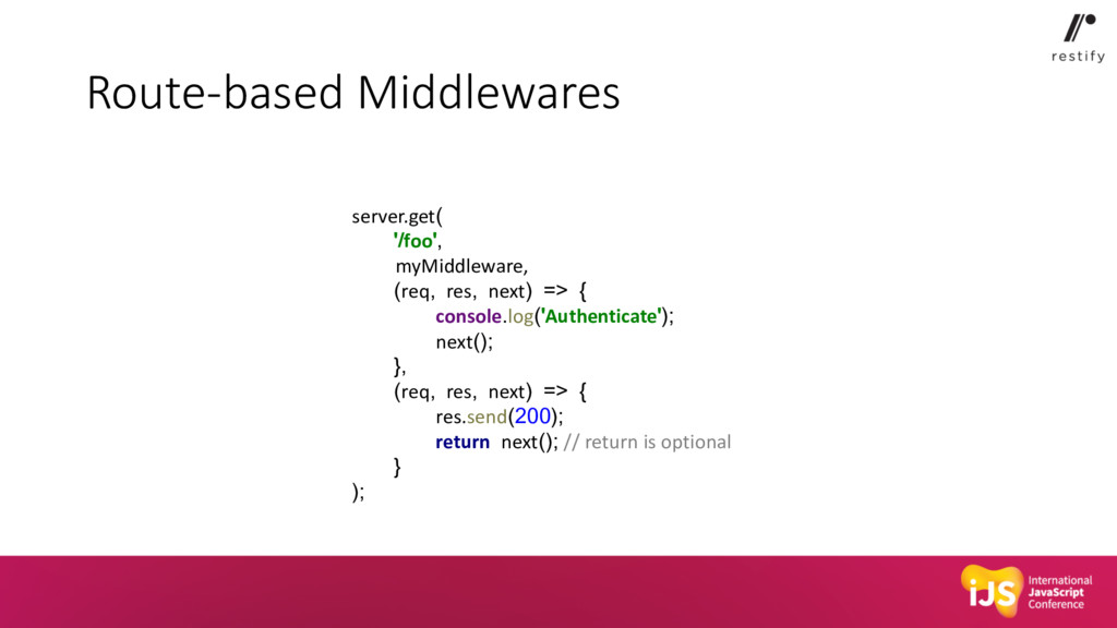 Route-based Middlewares server.get( '/foo', myM...