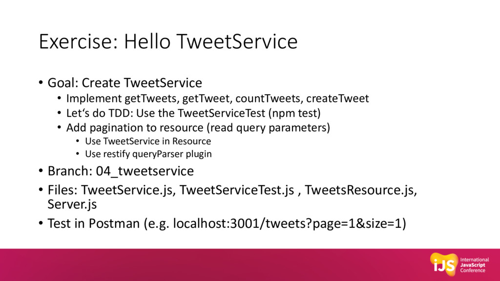 Exercise: Hello TweetService • Goal: Create Twe...