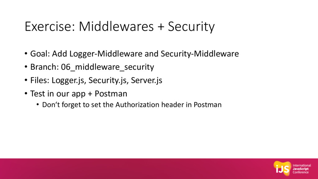 Exercise: Middlewares + Security • Goal: Add Lo...