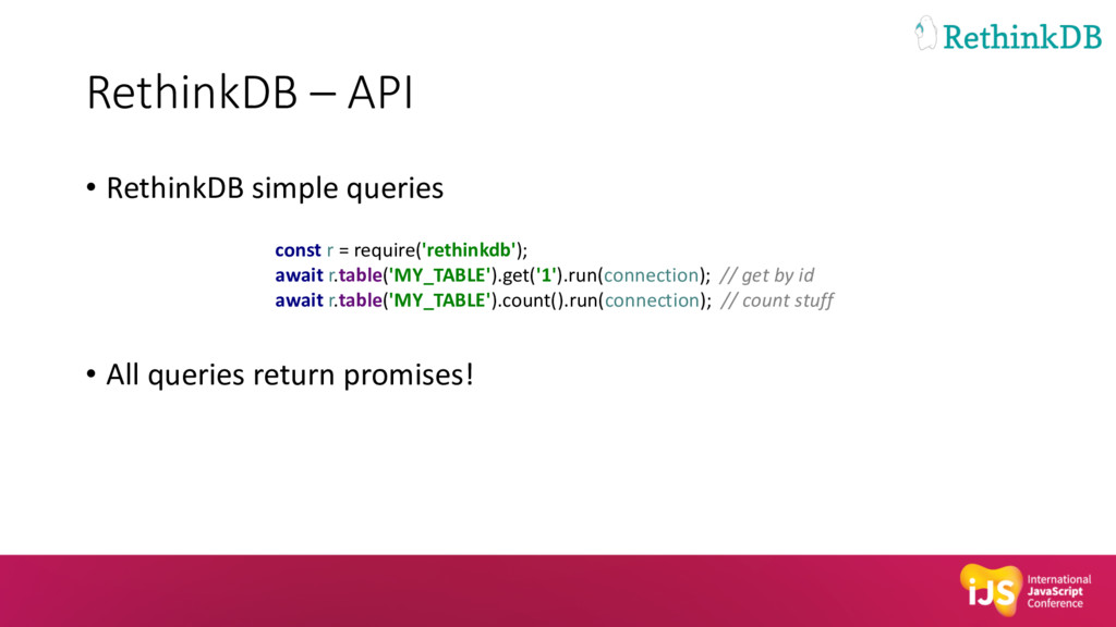 RethinkDB – API • RethinkDB simple queries • Al...