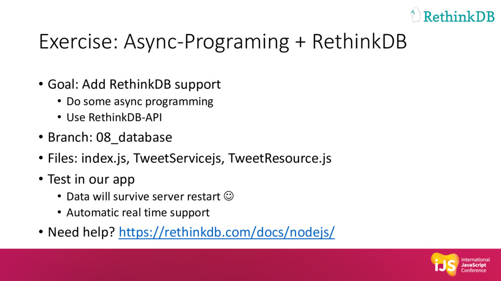 Exercise: Async-Programing + RethinkDB • Goal: ...