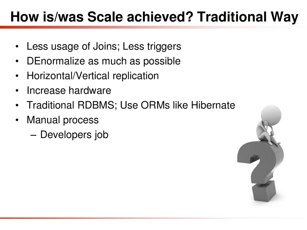 How is/was Scale achieved? Traditional Way • Le...
