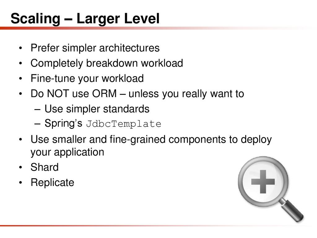 Scaling – Larger Level • Prefer simpler archite...