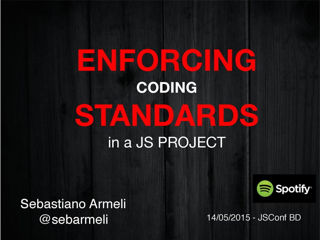 ENFORCING  CODING  STANDARDS  in a JS PROJEC...