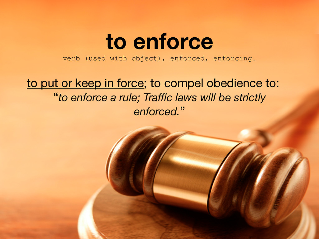 to enforce verb (used with object), enforced, e...