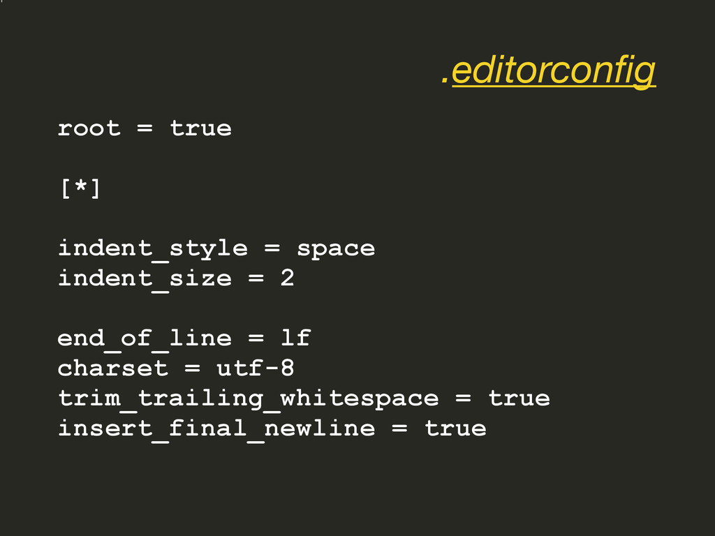 root = true [*] indent_style = space indent_siz...