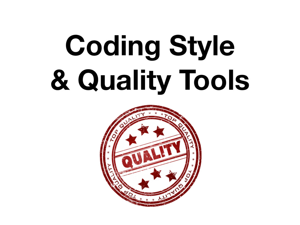 Coding Style & Quality Tools