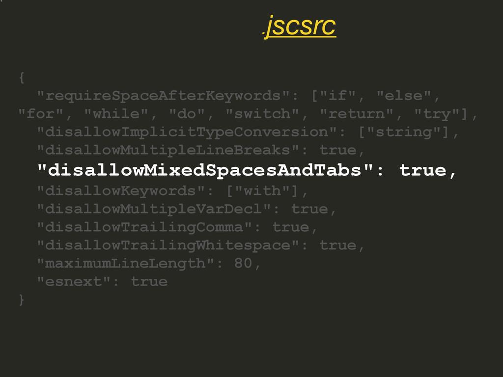 "{ ""requireSpaceAfterKeywords"": [""if"", ""else"", ""..."