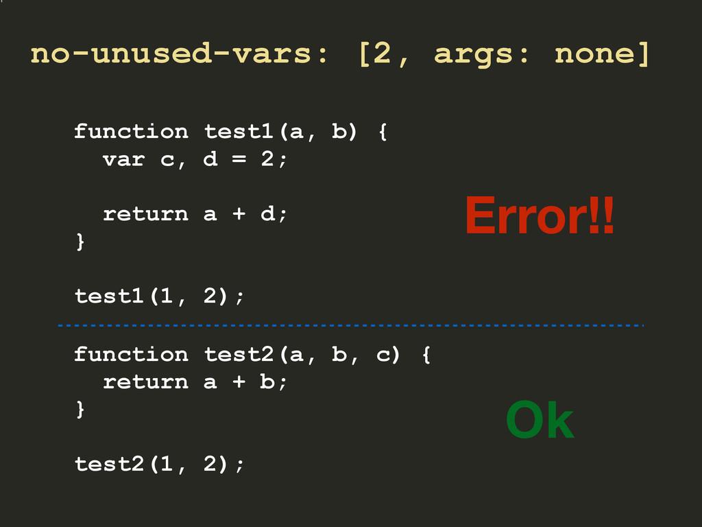 no-unused-vars: [2, args: none] function test1(...