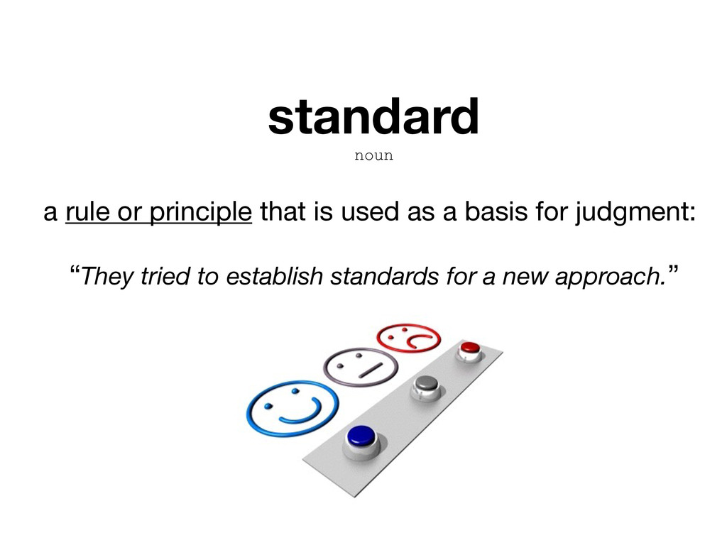 standard noun a rule or principle that is used ...