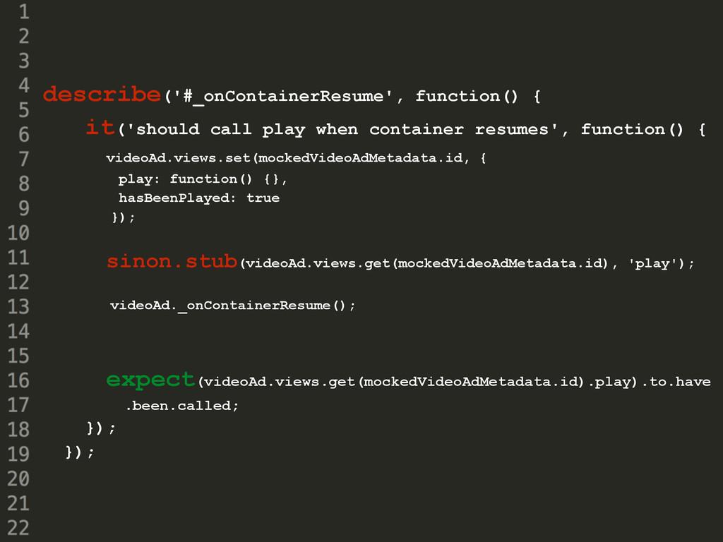 describe('#_onContainerResume', function() { it...