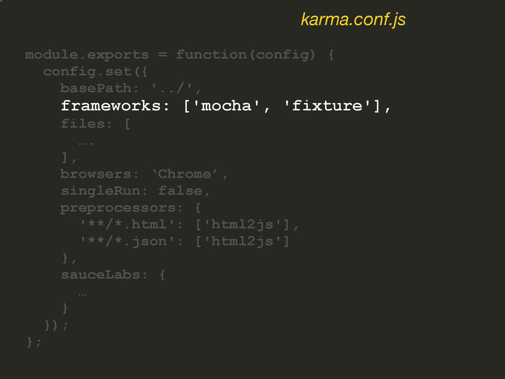 module.exports = function(config) { config.set(...