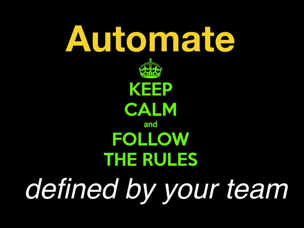 defined by your team Automate