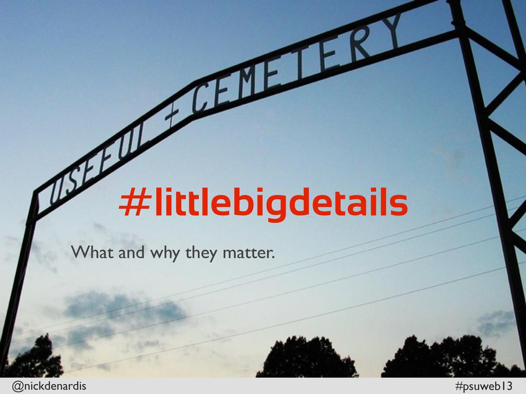 @nickdenardis #psuweb13 #littlebigdetails What ...