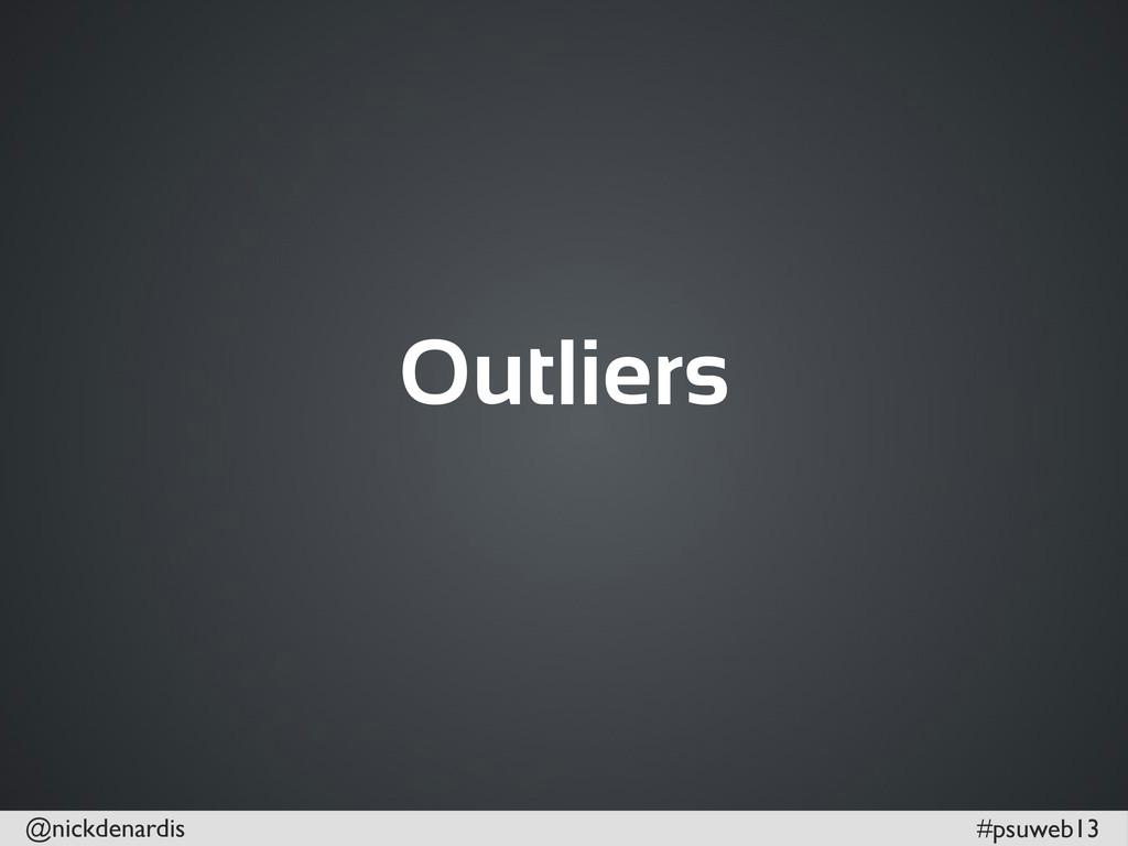 @nickdenardis #psuweb13 Outliers