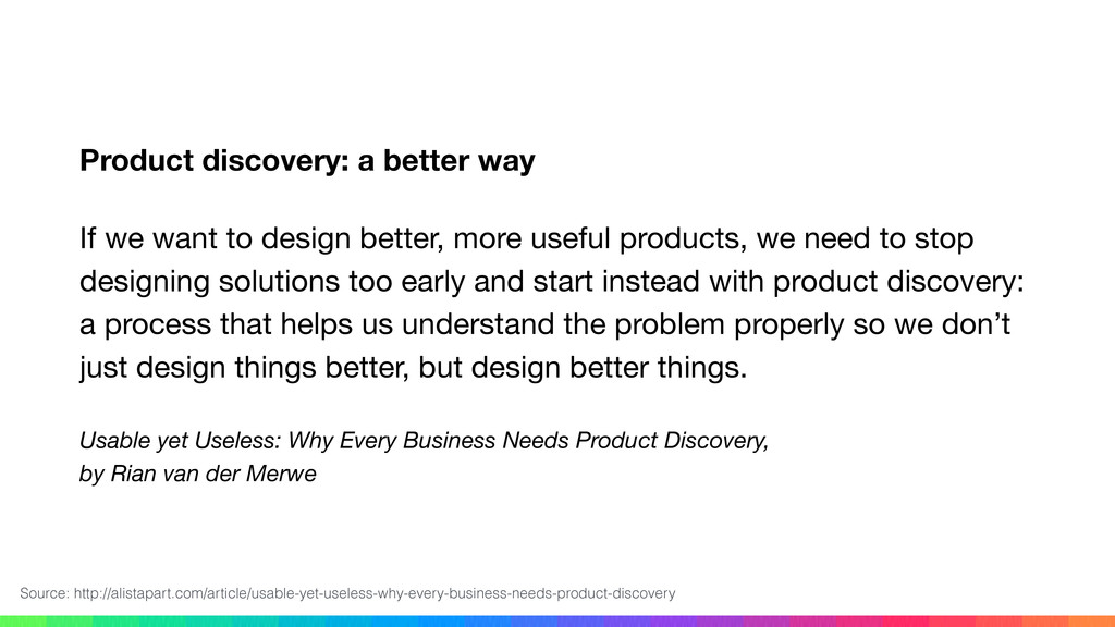Product discovery: a better way If we want to d...