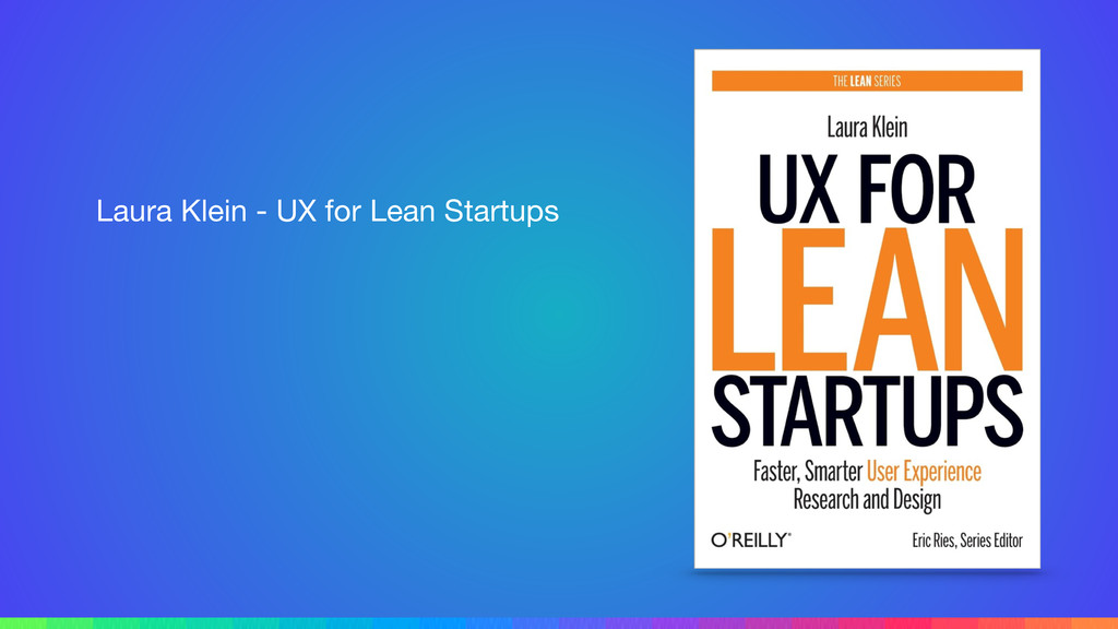 Laura Klein - UX for Lean Startups