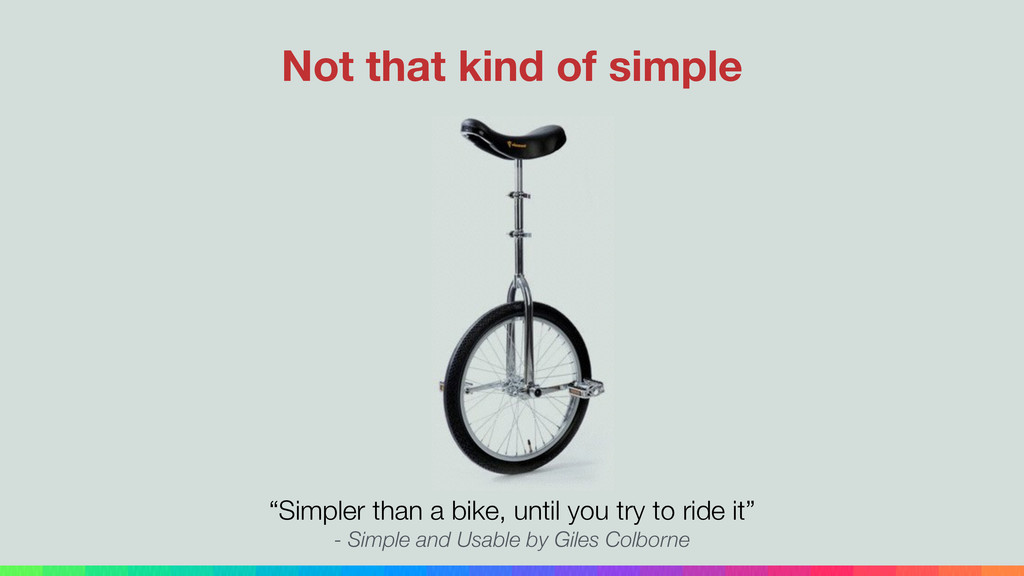 """Simpler than a bike, until you try to ride it""..."