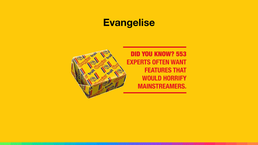 Evangelise DID YOU KNOW? 553 EXPERTS OFTEN WANT...