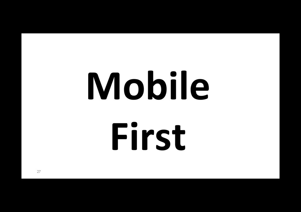 27 Mobile First