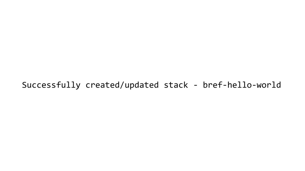 Successfully created/updated stack - bref-hello...