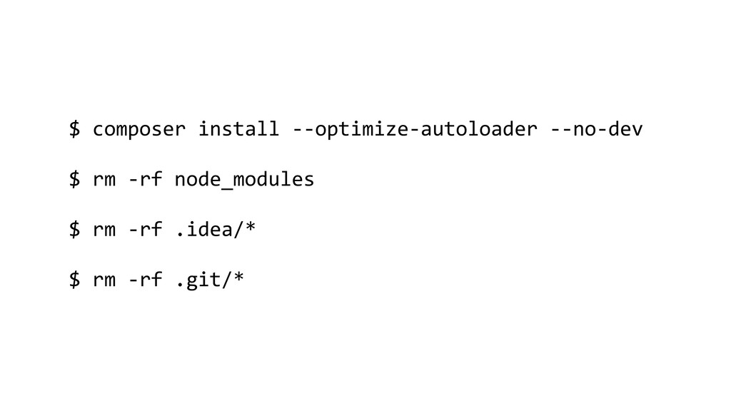 $ composer install --optimize-autoloader --no-d...