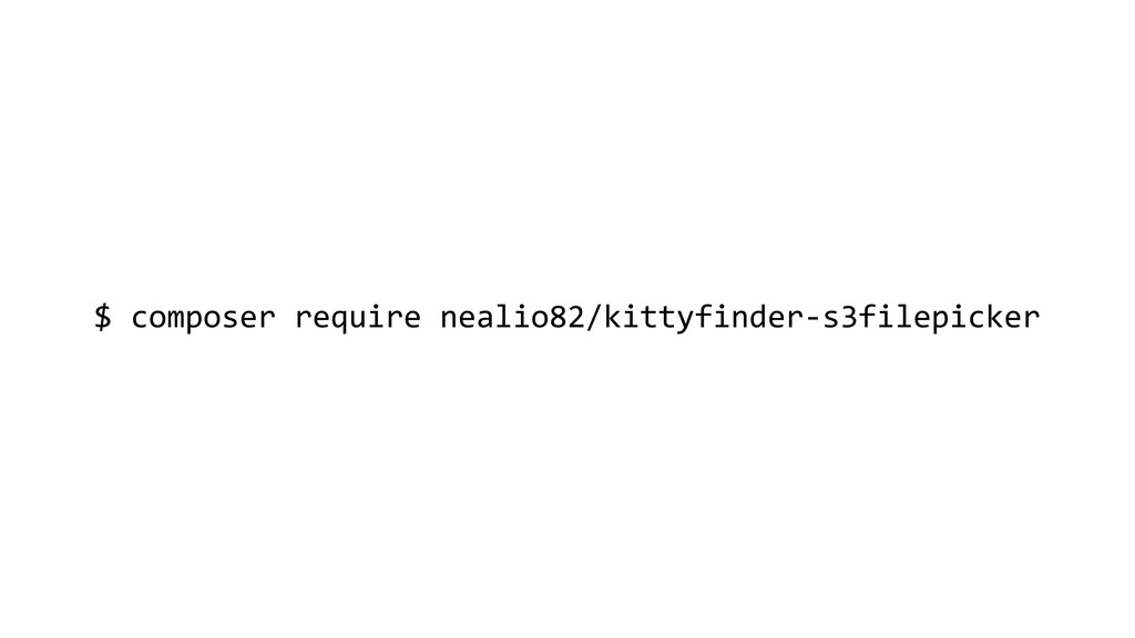 $ composer require nealio82/kittyfinder-s3filep...
