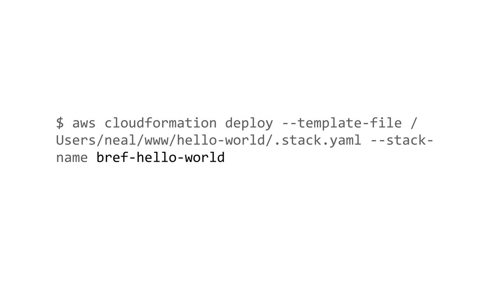 $ aws cloudformation deploy --template-file / U...
