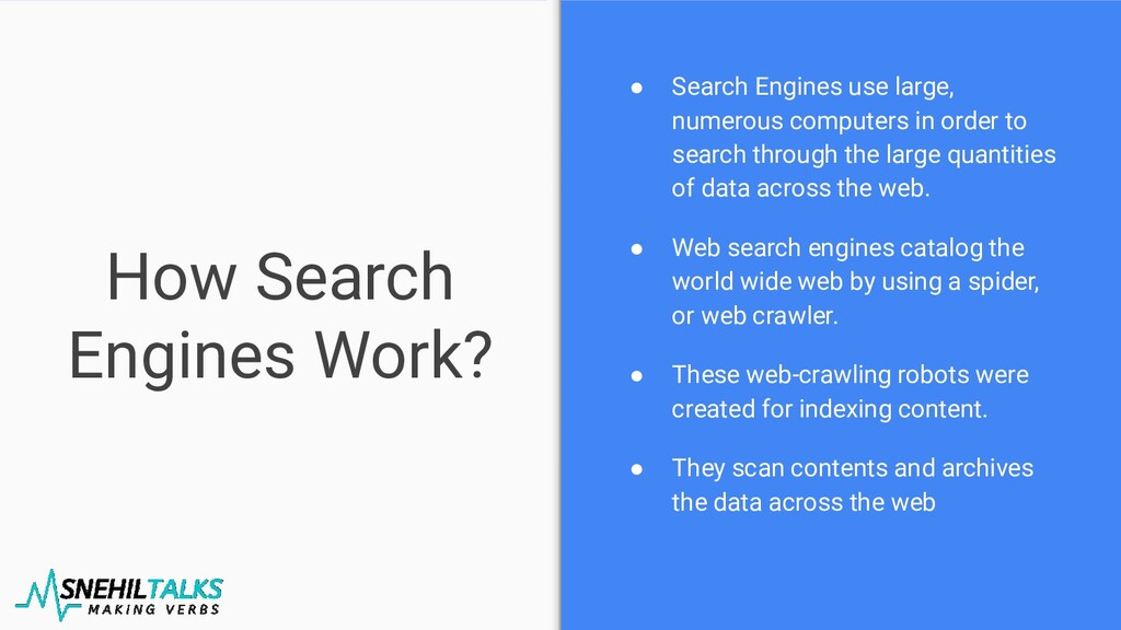 How Search Engines Work? ● Search Engines use l...