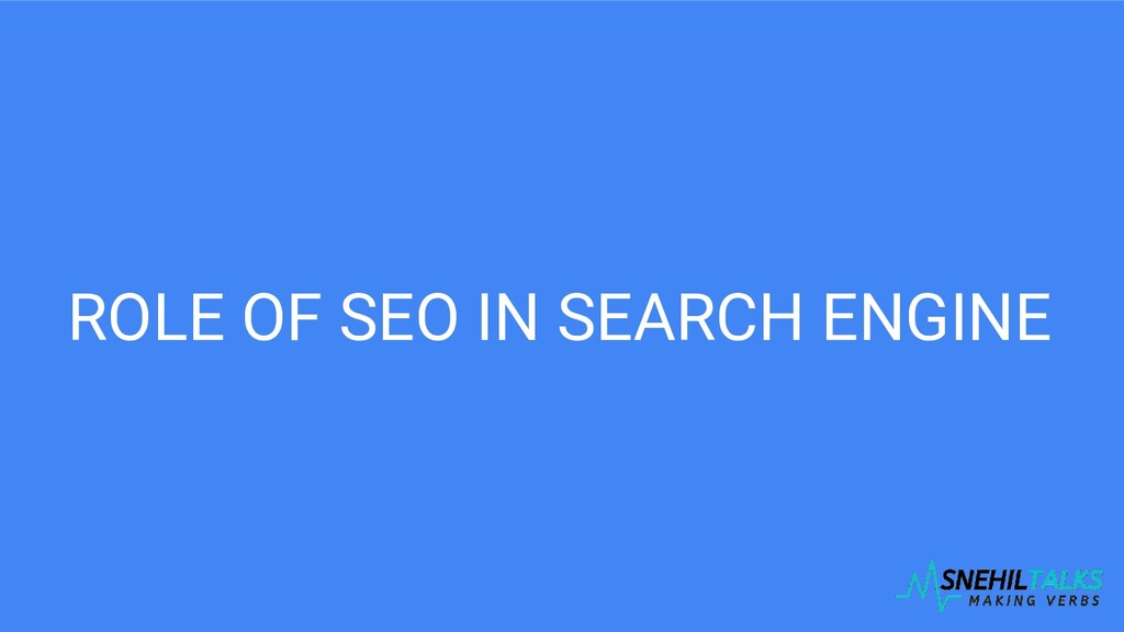 ROLE OF SEO IN SEARCH ENGINE