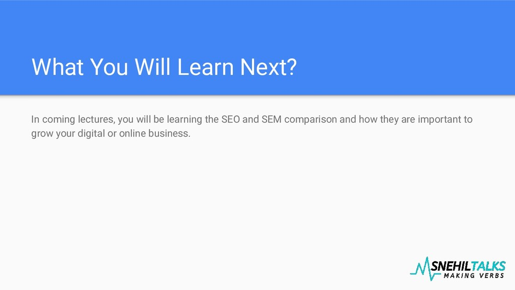 What You Will Learn Next? In coming lectures, y...
