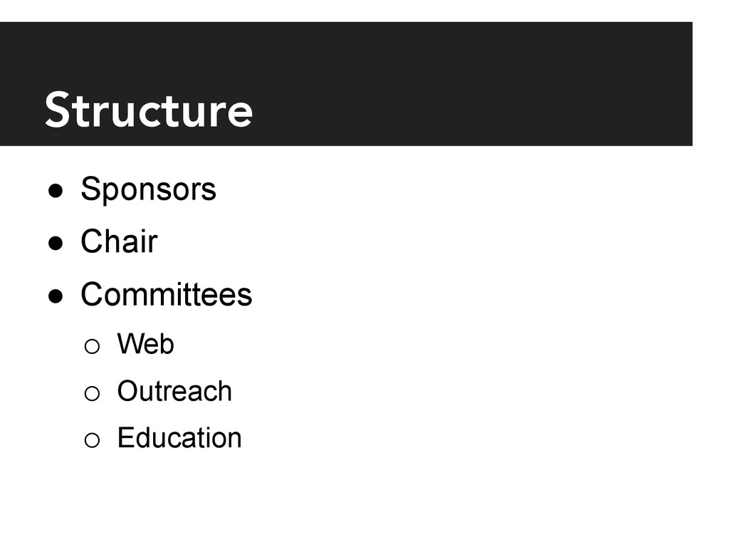 Structure ● Sponsors ● Chair ● Committees o...