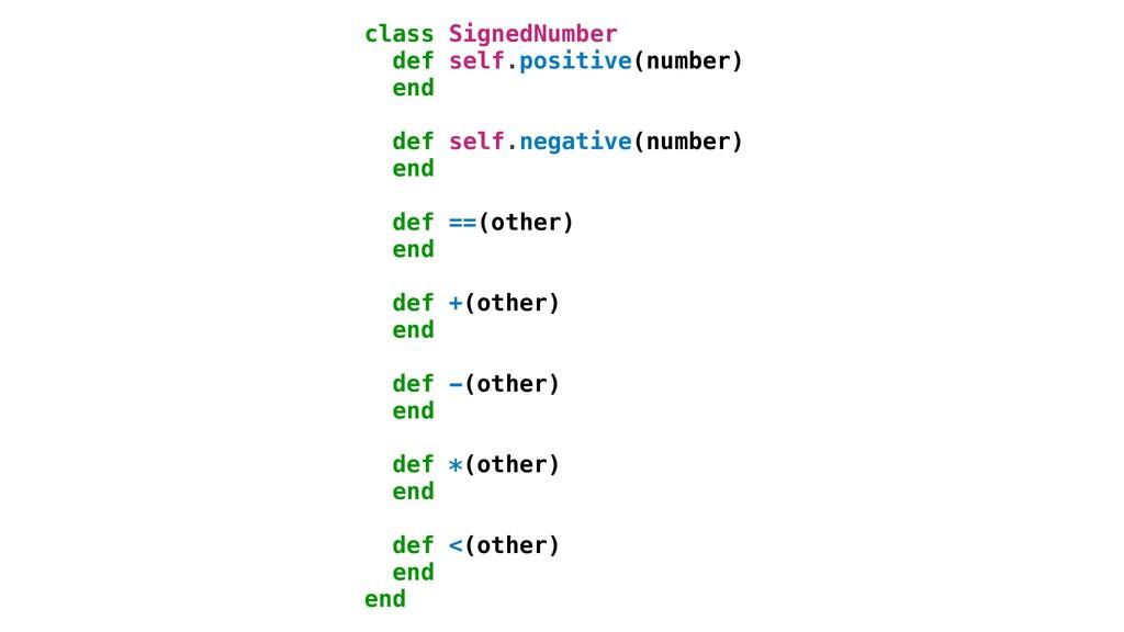class SignedNumber def self.positive(number) en...