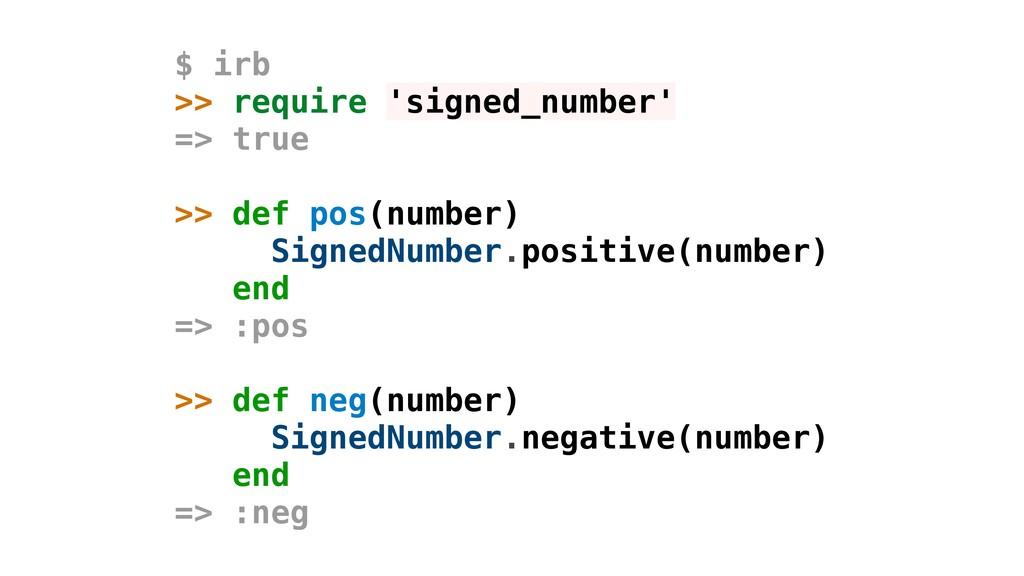 $ irb >> require 'signed_number' => true >> def...