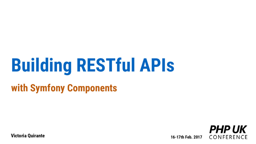 Building RESTful APIs with Symfony Components V...