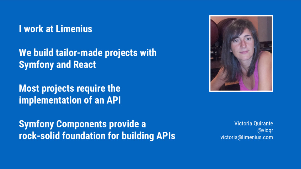 I work at Limenius We build tailor-made project...
