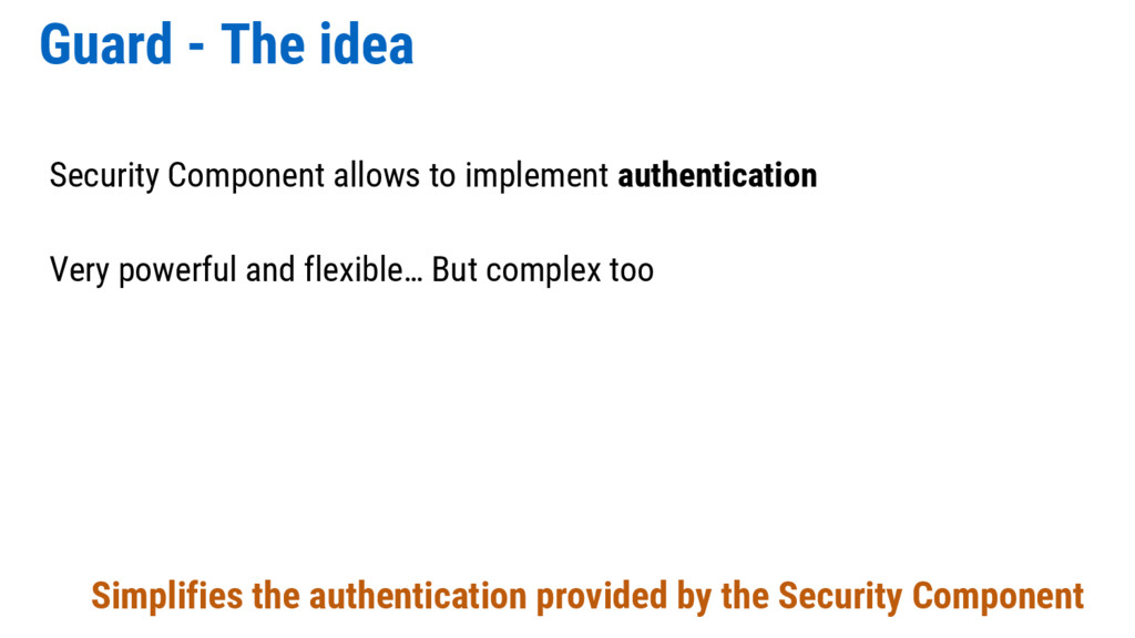 Guard - The idea Security Component allows to i...